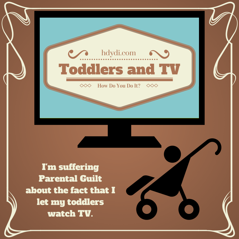 Toddlers and TV. Let's be honest. Some of us let our toddlers have TV access, but we feel so guilty about it! From hdydi.com