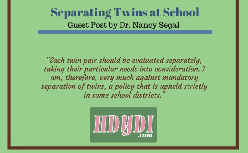 Guest Post: Separating Twins at School by Dr. Nancy Segal