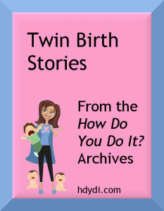 Twin Birth Stories from the HDYDI archives