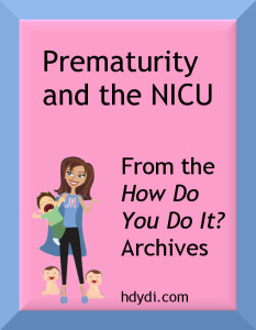 Prematurity and the NICU hdydi,com