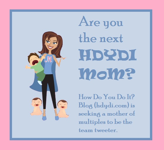 How Do You Do It?, the blog where mothers of multiples tell it like it is, is looking for another volunteer MoM to be the group's voice on Twitter.