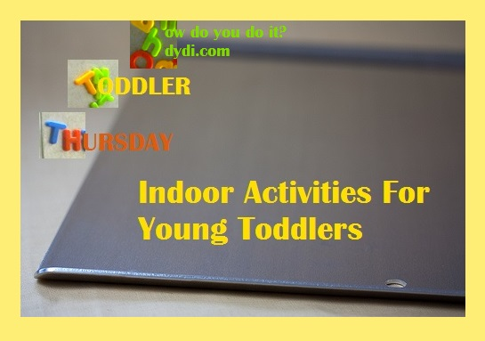 Indoor Activities for Young Toddlers from hdydi.com