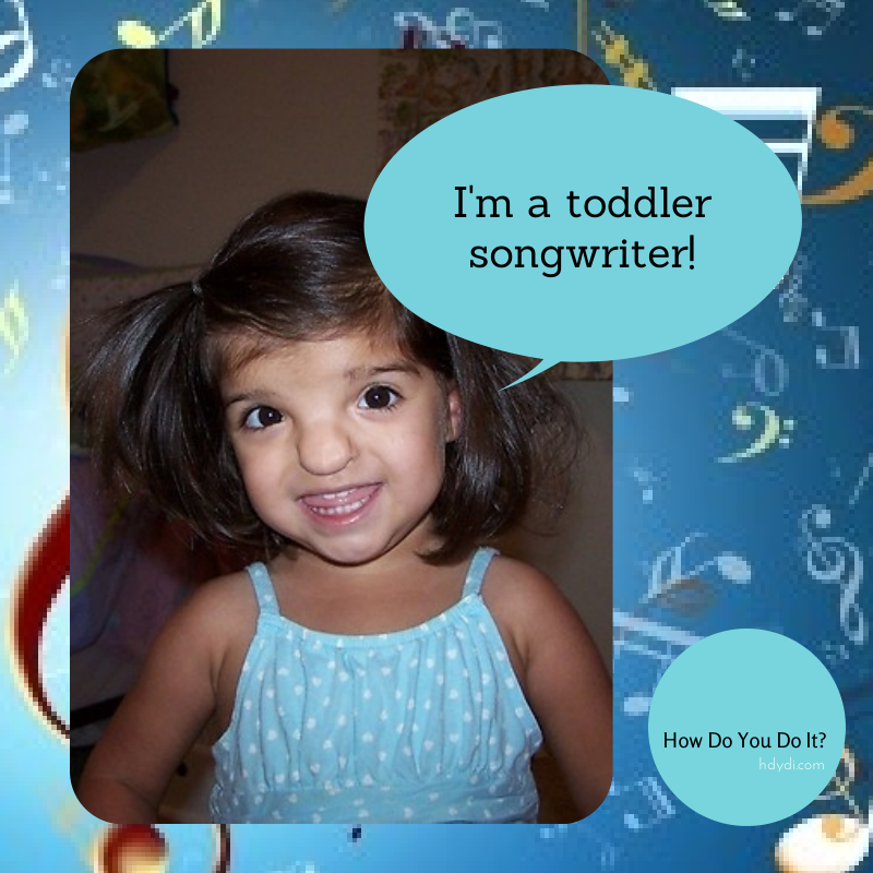 Toddlers love to write songs. What kind of stuff does your child come up with?