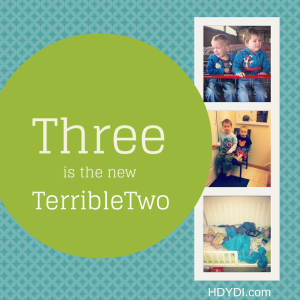Three is the new Terrible Two - HDYDI.com