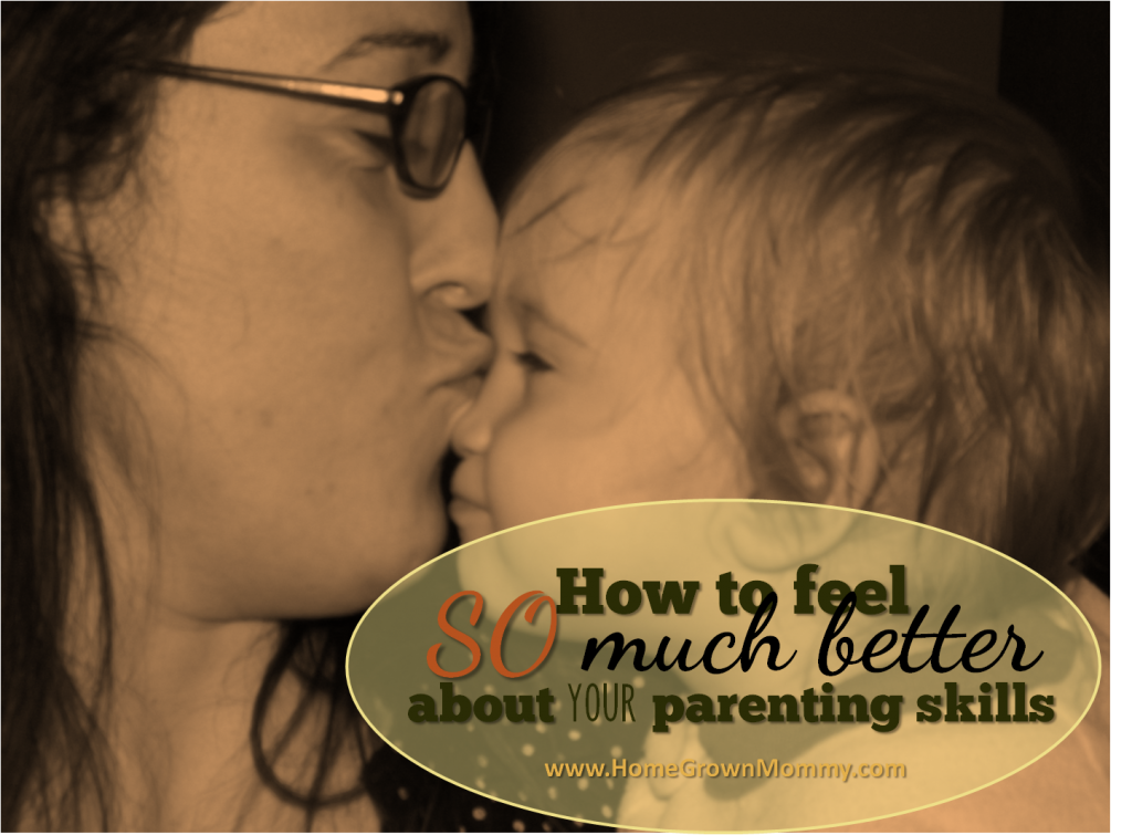 How to feel so much better about your parenting skills as a mother.