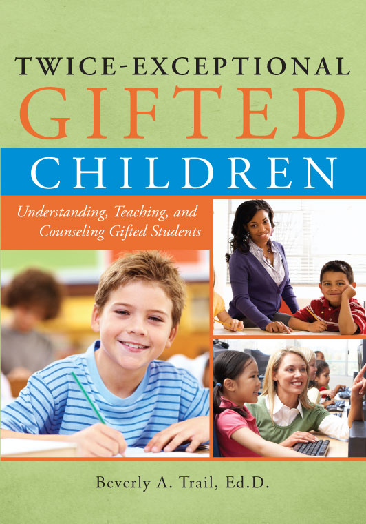 Twice-Exceptional Gifted Children by Beverly Trail