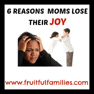 Reexamine these parts of your life if you're a mom who needs to find her way back to joy. From Fruitful Families