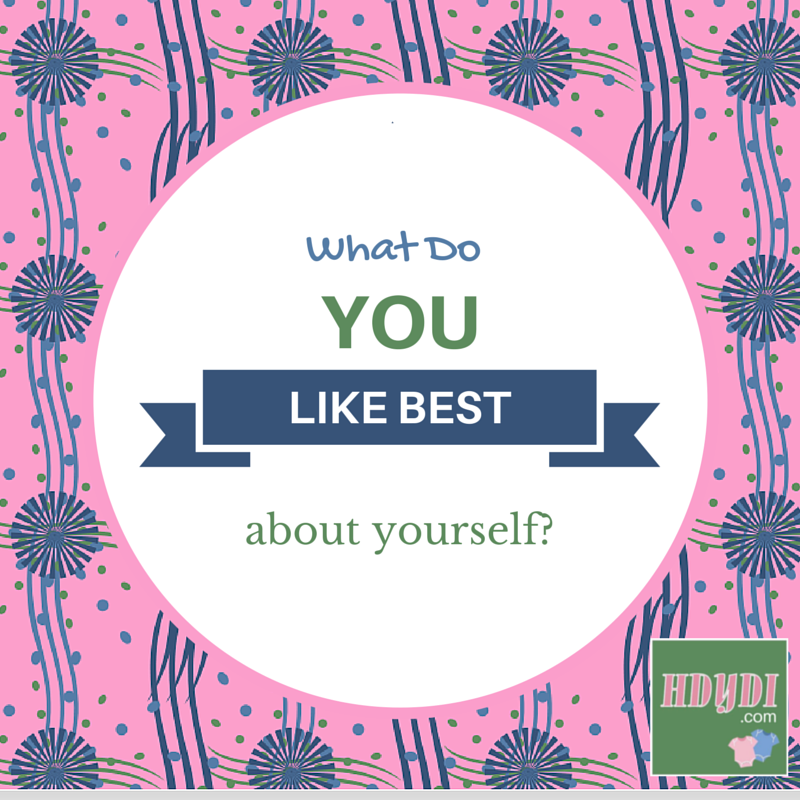 What do you like best about yourself?