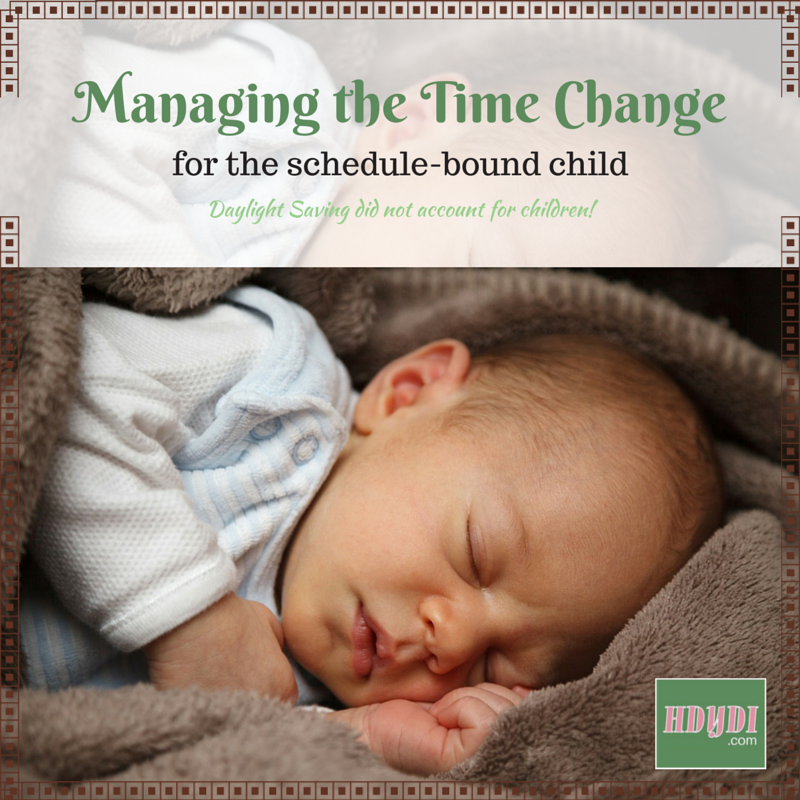 Managing the Time Change: A day-by-day plan for transitioning your child's schedule to account for Daylight Saving changes.