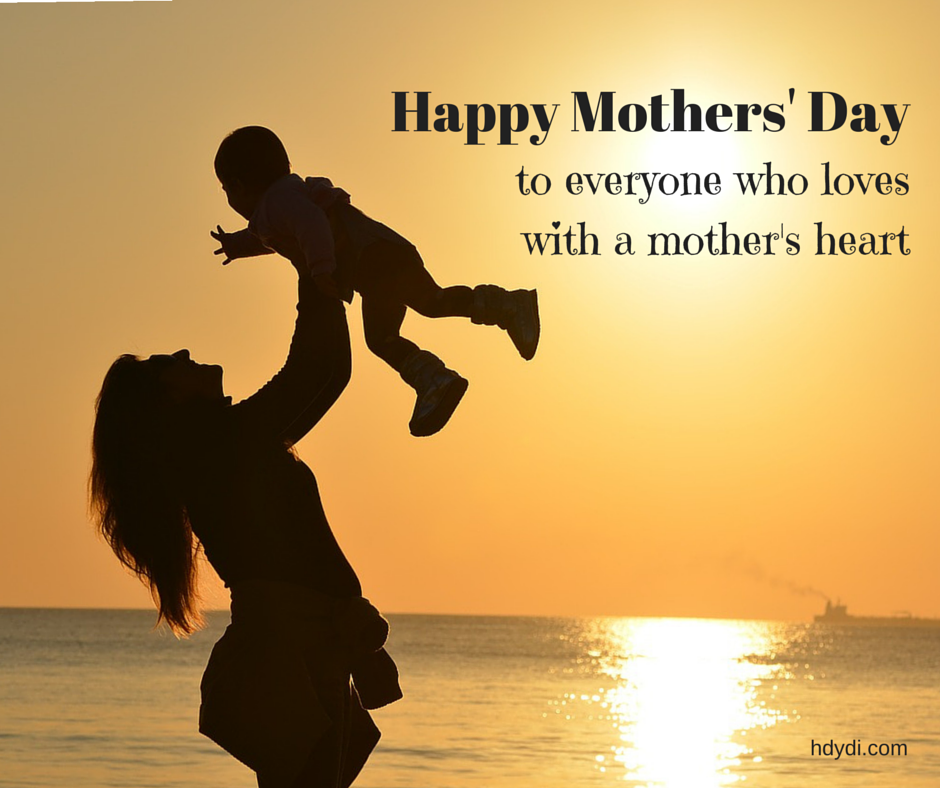 Celebrate everyone who loves with a mother's heart this Mothers' Day. From http://hdydi.com