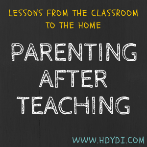 PARENTING AFTER TEACHING