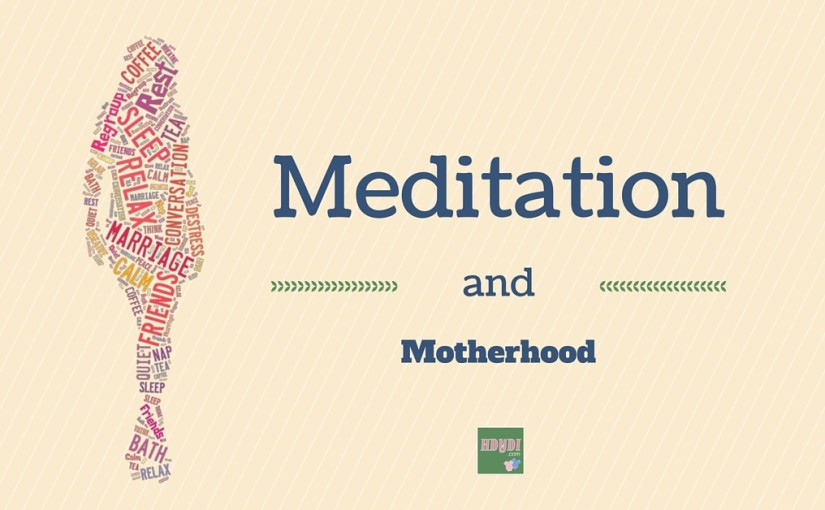 Meditation can help you find peace and patience to be the best mother you can be.