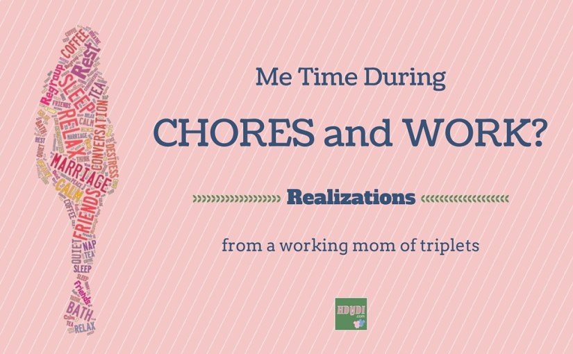"Can Chores and Work Be ""Me Time""?!"
