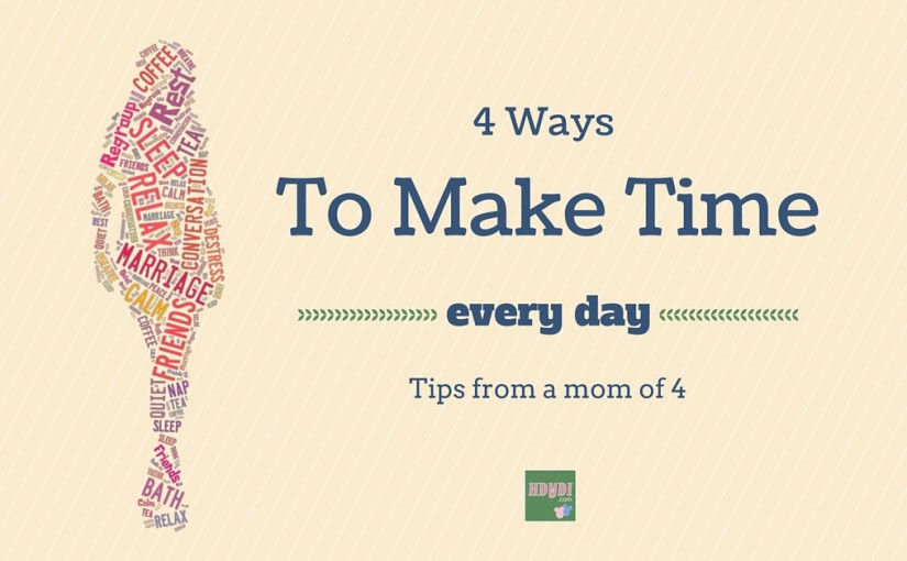 A mom of four, including twins, shares her secrets for finding a few minutes for herself every day.
