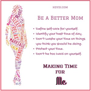 Be a better mom by taking time for yourself.