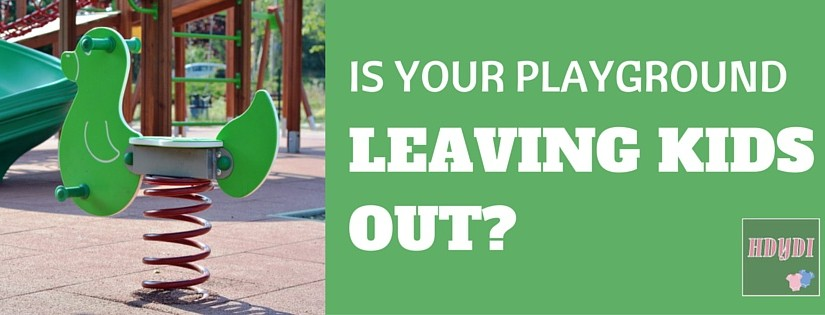 Kids Who Can't Play at the Playground… By Design